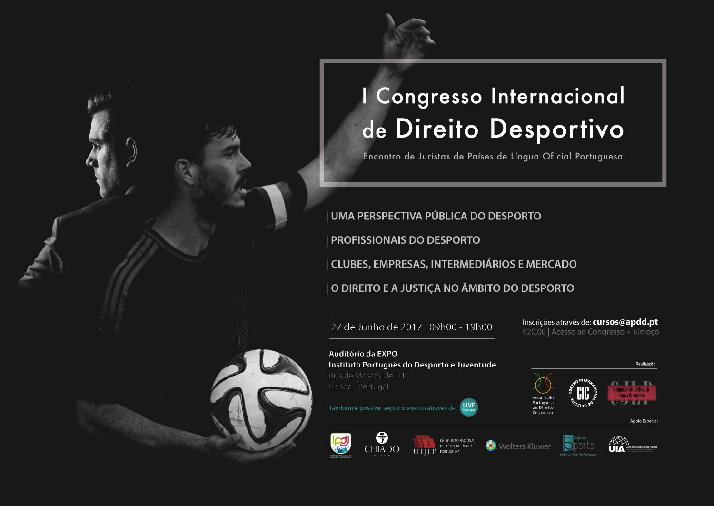 I Congresso Internacional de Direito Desportivo | Encontro de Juristas de Países de Língua Oficial Portuguesa | 27 de Junho de 2017 - IPDJ - Lisboa | Portugal